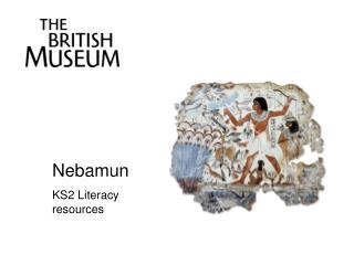 Nebamun KS2 Literacy resources