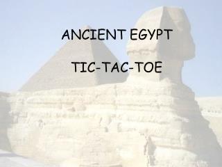 ANCIENT EGYPT   TIC-TAC-TOE