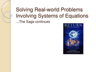 Solving Real-world Problems Involving Systems of Equations