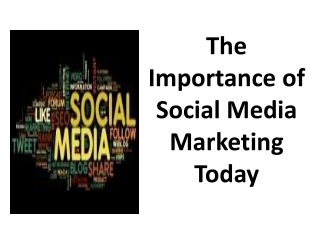 The Importance of Social Media Marketing Today