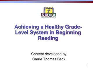 Achieving a Healthy Grade-Level System in Beginning Reading