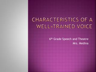 Characteristics of a Well-Trained Voice