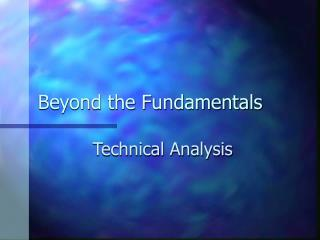Beyond the Fundamentals