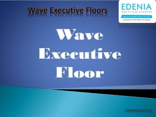 WAVE EXECUTIVE FLOORS,Wave Executive Floors Wave City NH-24