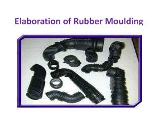 Elaboration of Rubber Moulding