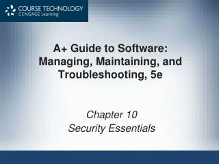 A Guide to Software: Managing, Maintaining, and Troubleshooting, 5e