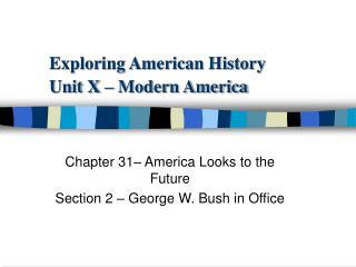 Exploring American History Unit X   Modern America