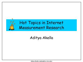 Hot Topics in Internet Measurement Research