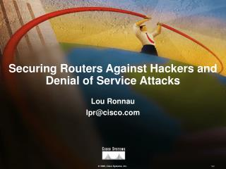 Securing Routers Against Hackers and Denial of Service Attacks