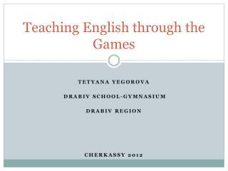 Teaching English through the Games