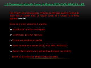 2.2 Terminolog a Notaci n L neas de Espera NOTACION KENDALL-LEE.