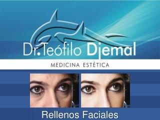 Rellenos // Fillers:  Teófilo Djemal Medicina Estética: