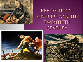 Reflections: Genocide and the Twentieth Century