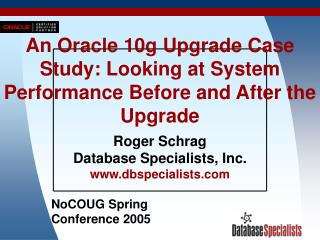 An Oracle 10g Upgrade Case Study: Looking at System Performance Before and After the Upgrade