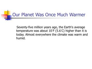 Our Planet Was Once Much Warmer