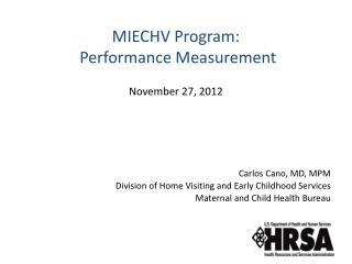 MIECHV Program:  Performance Measurement    November 27, 2012