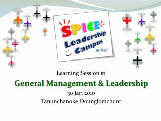 Learning Session 1 General Management  Leadership 30 Jan 2010 Tanunchanoke Dounglomchunt
