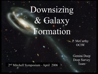 Downsizing  Galaxy Formation