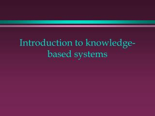 Introduction to knowledge-based systems