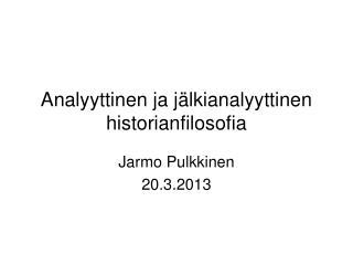 Analyyttinen ja j lkianalyyttinen historianfilosofia