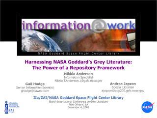 Harnessing NASA Goddard s Grey Literature:  The Power of a Repository Framework