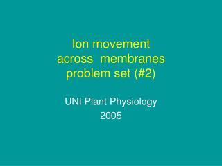 Ion movement  across  membranes  problem set 2