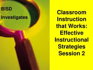 Classroom Instruction that Works: Effective Instructional Strategies Session 2