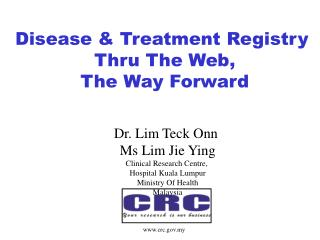 Disease  Treatment Registry  Thru The Web, The Way Forward