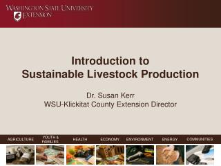introduction to  sustainable livestock production  dr. susan kerr wsu-klickitat county extension director