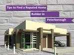 Tips to Find a Reputed Home Builder in Peterborough