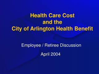 Health Care Cost and the  City of Arlington Health Benefit