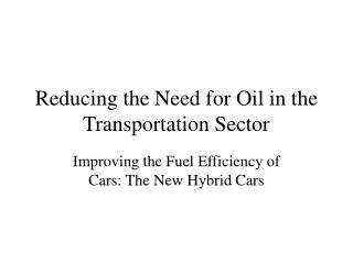 reducing the need for oil in the transportation sector