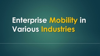 Enterprise Mobility in Various Industries