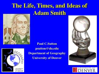 The Life, Times, and Ideas of Adam Smith