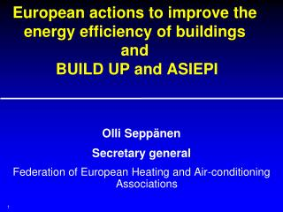 European actions to improve the energy efficiency of buildings and   BUILD UP and ASIEPI