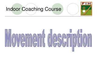 Indoor Coaching Course