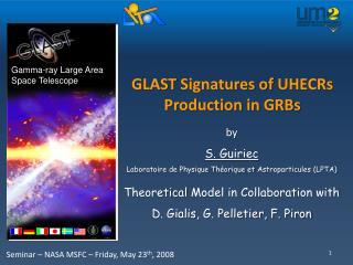 By S. Guiriec Laboratoire de Physique Th orique et Astroparticules LPTA  Theoretical Model in Collaboration with D. Gial