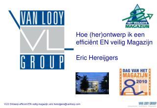 Hoe herontwerp ik een effici nt EN veilig Magazijn   Eric Hereijgers