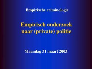 Empirisch onderzoek  naar private politie