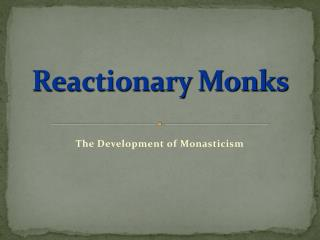 Reactionary Monks