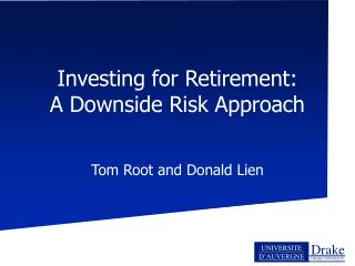 Investing for Retirement: A Downside Risk Approach