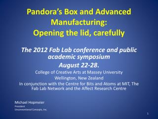 Pandora s Box and Advanced Manufacturing: Opening the lid, carefully