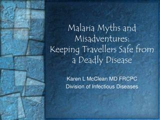Malaria Myths and Misadventures:   Keeping Travellers Safe from a Deadly Disease