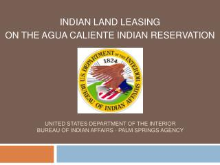 United States Department of the Interior Bureau of Indian Affairs - Palm springs Agency