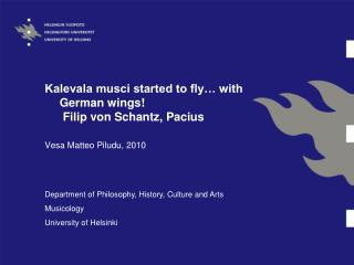 Kalevala musci started to fly  with German wings  Filip von Schantz, Pacius