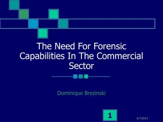 The Need For Forensic Capabilities In The Commercial Sector