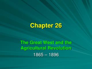 The Great West and the Agricultural Revolution  1865   1896