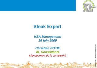 Steak Expert  HSA Management 26 juin 2009  Christian POTIE XL Consultants Management de la complexit