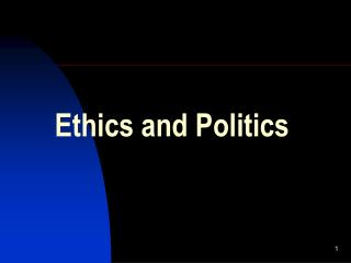 Ethics and Politics 2 Politics is the process of making and ...