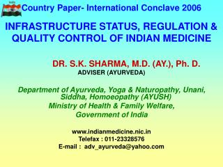 Country Paper- International Conclave 2006  INFRASTRUCTURE STATUS, REGULATION  QUALITY CONTROL OF INDIAN MEDICINE